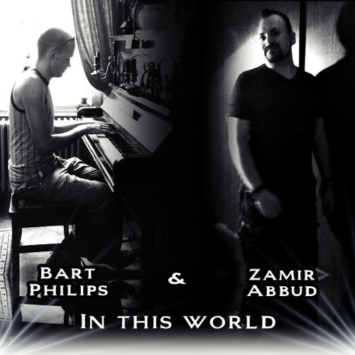 Bart Philips & Zamir Abbud - In this world ( Piano & Voices )