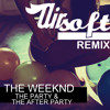 The Weeknd - The Party & The After Party (Airsoft Bmore Remix)