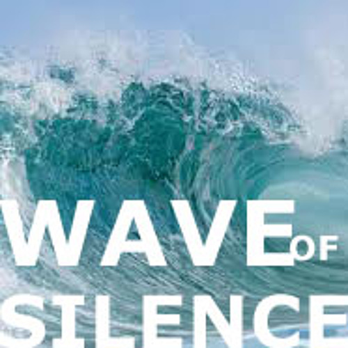 Wave Of Silence