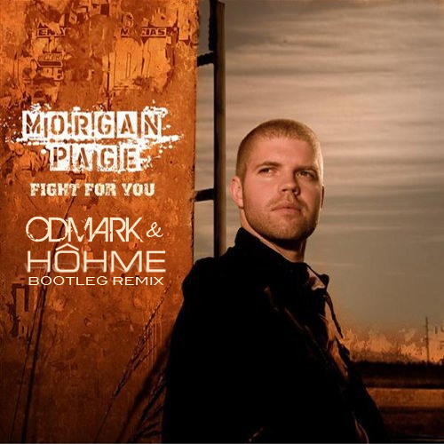 Morgan Page - Fight For You (Odmark & HOHME Bootleg Remix)