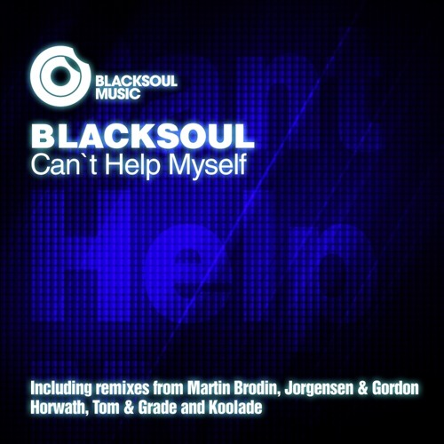 Blacksoul - Cant Help Myself (Martin Brodin Remix)