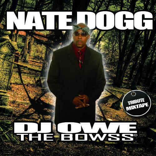 (Dj owe) Nate Dogg - Tribute MEDLEY R.I.P