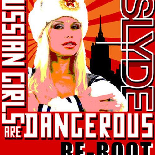 SLYDE - RUSSIAN GIRLS (RE-BOOT)
