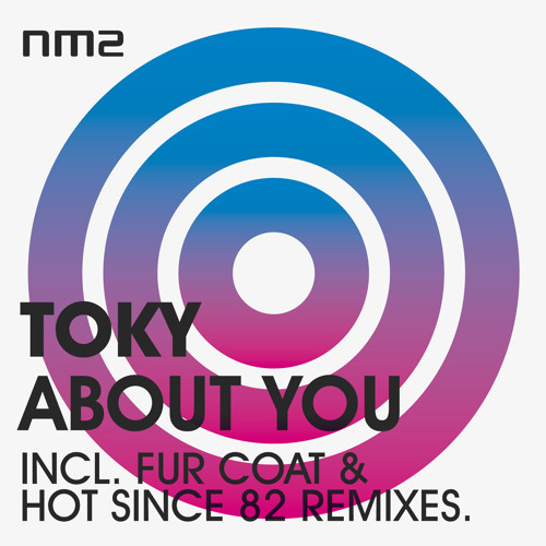 Toky About you ( original mix )