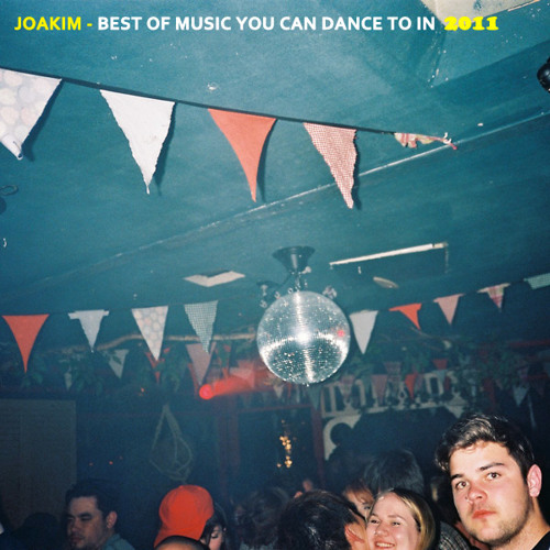 Joakim - Best Of Music You Can Dance To In 2011
