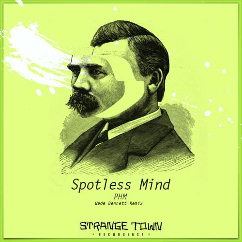 PHM Spotless Mind ( Wade Bennett Remix)