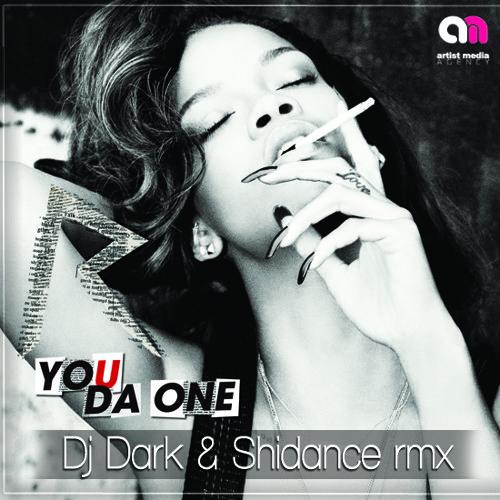 Rihanna - You Da One (DJ Dark &  Shidance Remix - Radio Edit)