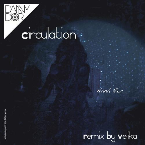 Danny Dior Circulation (Velika Remix)