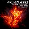 Adrian West - Fire On The Floor (Radio Mix)