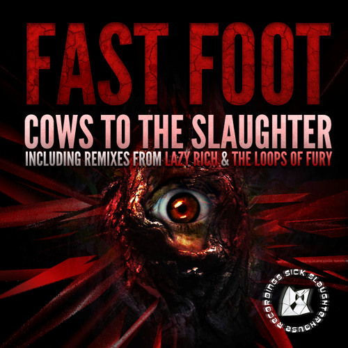Fast Foot - Cows To The Slaughter (Lazy Rich Remix) [TEASER]
