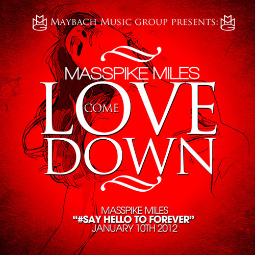 """Masspike Miles  """"Love Come Down""""  (produced by Roc & Mayne)"""