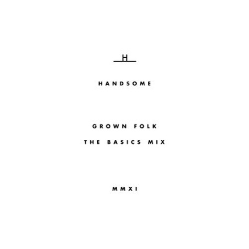 Handsome Clothing Presents - The Basics Mix - Created by Grown Folk