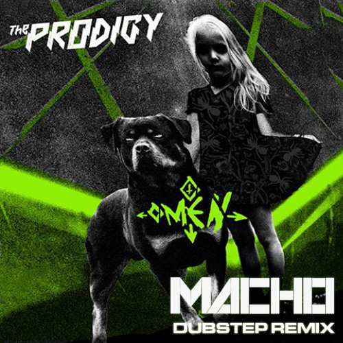 The Prodigy - Omen (Macho Dubstep Remix)