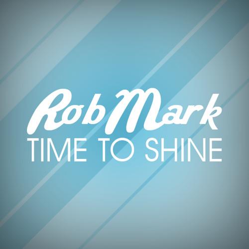 RobMark - Time To Shine (Original Mix)