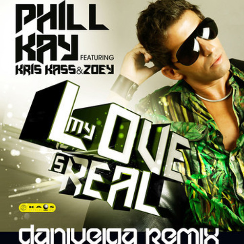 Phill Kay - My Love Is Real feat. Kris Kass & Zoey (Bassit RMX)