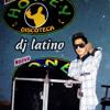 DJ LATINO[El diablito del perreo] PERREO SANDUNGUEO
