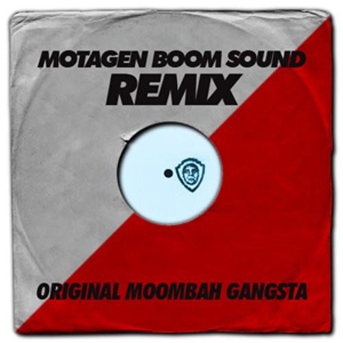 Original Moombah Gangsta - Motagen Remix
