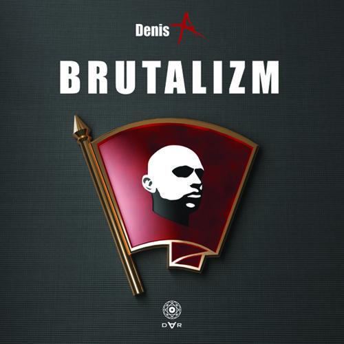 [DAR012] Denis A - Brutalizm