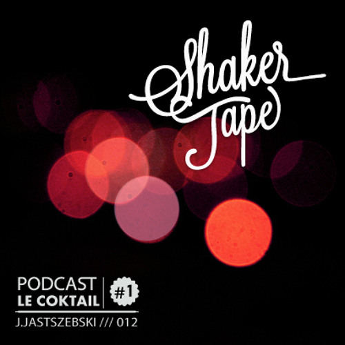 Le Coktail - Podcast 01 - John Jastszebski Shaker Tape