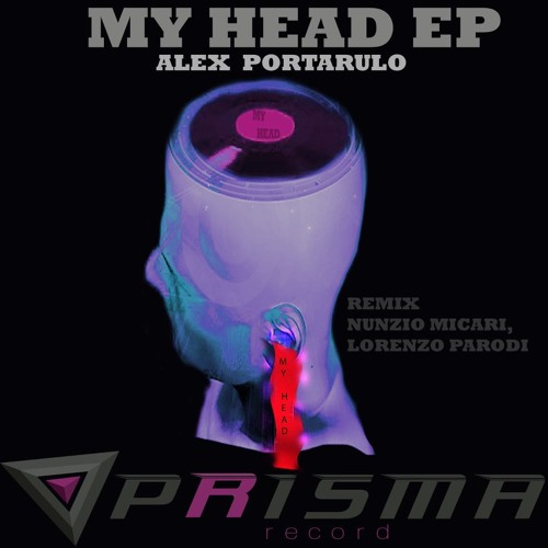 My Head - Alex Portarulo (Nunzio Micari remix) out now