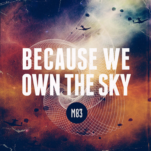 M83 - We Own The Sky ( L-Wiz Relick )