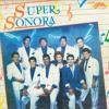 Super sonora - Que nadie sepa mi sufrir
