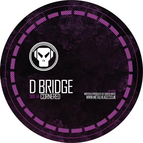 D Bridge - Cornered - Meth099