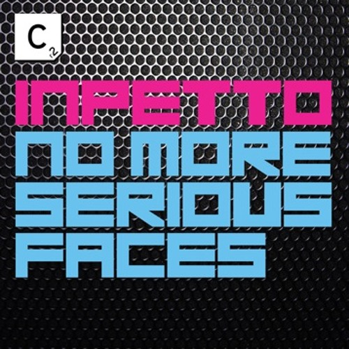 Inpetto - No More Serious Faces (OUT NOW!)