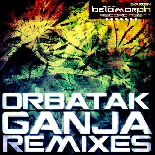 Orbatak - Ganja (Liquid Strangers 420 Mix)