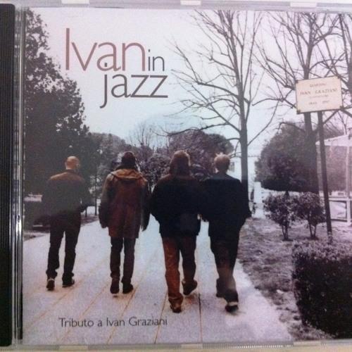 """from """"Ivan In Jazz"""" Album (Ivan Graziani tribute)"""
