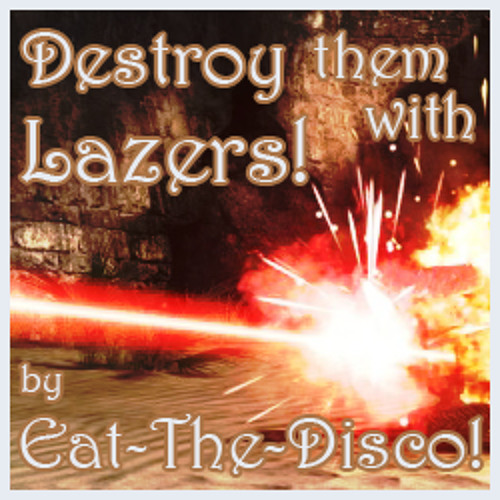 Eat The Disco! - Mixtape - Destroy Them With Lazers!