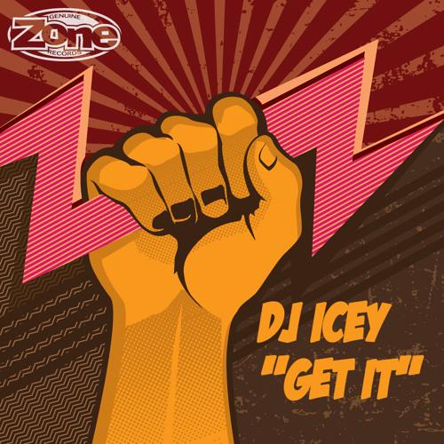 Get It - DJ Icey