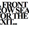 A Front Row Seat For The Exit - Unmixed