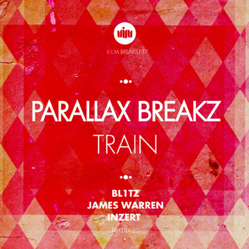 Parallax Breakz - Train [PREVIEW]