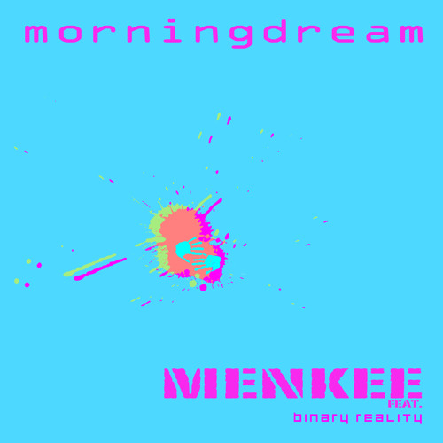 Menkee feat. Binary Reality - Morningdream