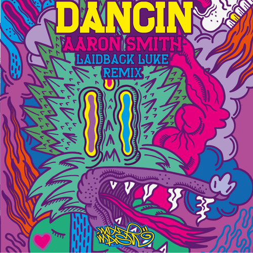 Aaron Smith feat. Luvli - Dancin (Laidback Luke Remix)