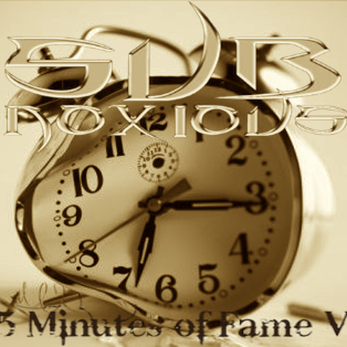 SUBNOXIOUS-15 MINUTES OF FAME V.1