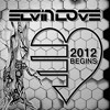 Elvin Love - 2012 Begins (January 2012 Mix)