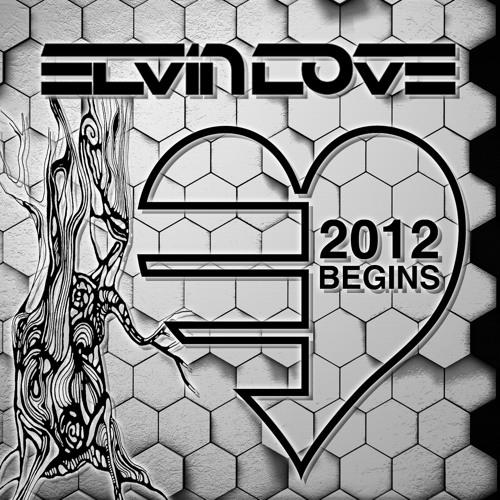 Elvin Love - 2012 Begins (January 2012 Mix)