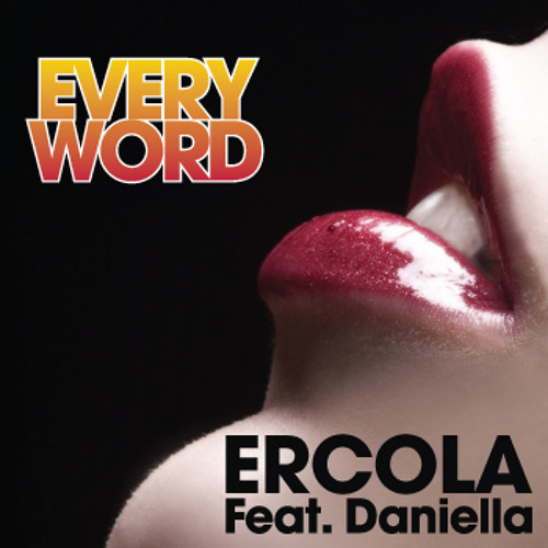 Ercola Feat Daniella-Every Word (Wendel Kos Radio Edit)