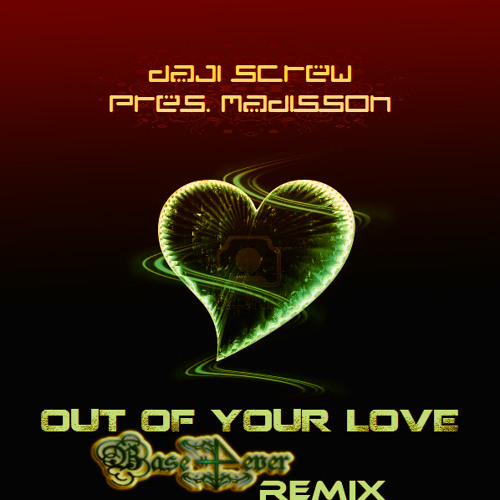 Daji Screw pres. Madisson - Out of your love (Base4ever Remix @ DreamFall Records)