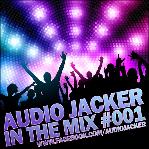 Audio Jacker - In The Mix #001