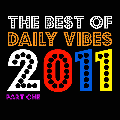 Best Of Daily Vibes 2011 // Leo The Amateur - Pt.1