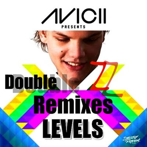 Avicii - levels  ( Double Z fix)(Remixes)