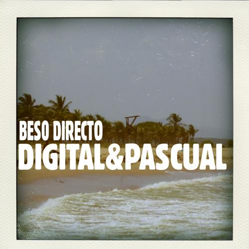 Digital & Pascual - Beso Directo