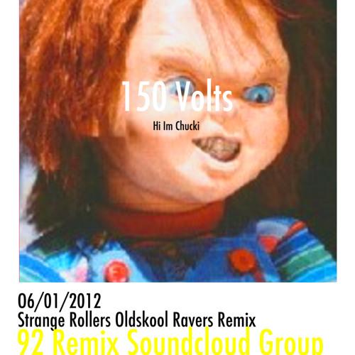 150 Volts - Hi Im Chucki Strange Rollers Oldskool Ravers Remix