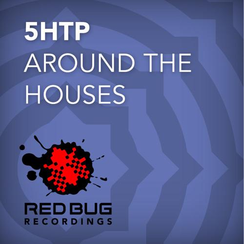 5HTP - Around The Houses - Original Mix
