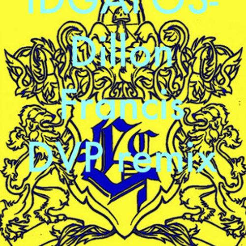 IDGAFOS Dillion Francis (DVP Bootleg Remix)