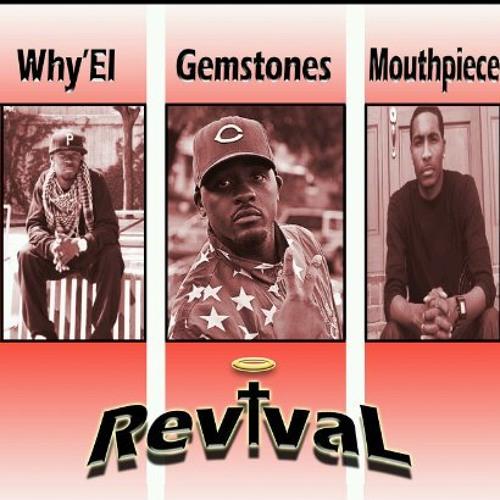 Why'el - Revival remix feat. Gemstones & Mouthpiece