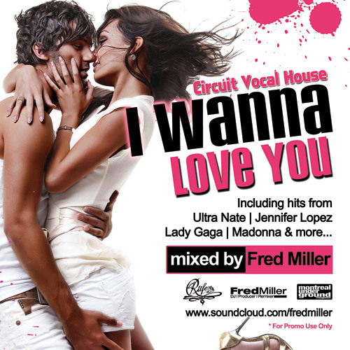 FRED MILLER - I WANNA LOVE YOU (CIRCUIT MIX) (PODCAST)